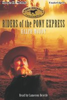 Riders Of The Pony Express - Ralph Moody