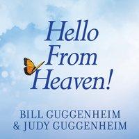 Hello From Heaven! - Judy Guggenheim, Bill Guggenheim