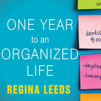 One Year to an Organized Life - Regina Leeds
