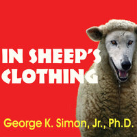 In Sheep's Clothing: Understanding and Dealing with Manipulative People - George K. Simon