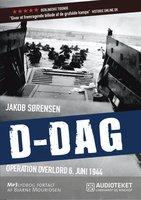 D-Dag – Operation Overlord 6. juni 1944 - Jakob Sørensen