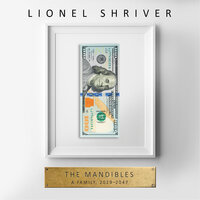 The Mandibles: A Family, 2029–2047 - Lionel Shriver