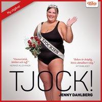 Tjock! - Jenny Dahlberg