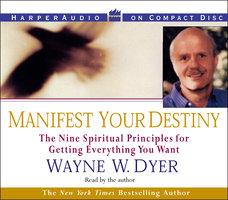 Manifest Your Destiny - Wayne W. Dyer