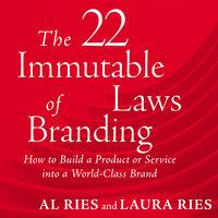 22 Immutable Laws of Branding - Al Ries, Laura Ries