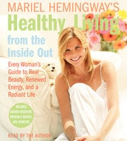 Mariel Hemingway's Healthy Living from the Inside Out - Mariel Hemingway