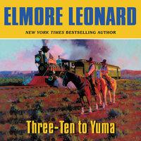 Three-Ten to Yuma - Elmore Leonard