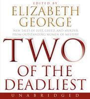 Two of the Deadliest - Elizabeth George
