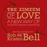 The Zimzum of Love - Rob Bell, Kristen Bell