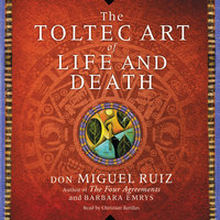 The Toltec Art of Life and Death - Barbara Emrys, Don Miguel Ruiz