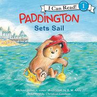Paddington Sets Sail - Michael Bond