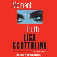 Moment of Truth - Lisa Scottoline