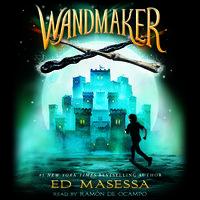 Wandmaker - Ed Masessa