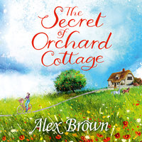 The Secret of Orchard Cottage - Alex Brown