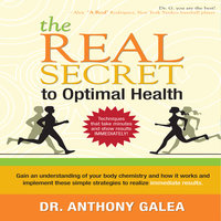 The Real Secret to Optimal Health - Anthony Galea