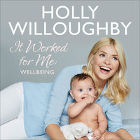 It Worked for Me - Holly Willoughby