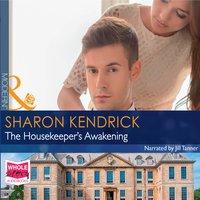 The Housekeeper's Awakening - Sharon Kendrick