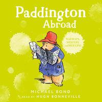 Paddington Abroad - Michael Bond