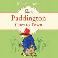 Paddington Goes To Town - Michael Bond