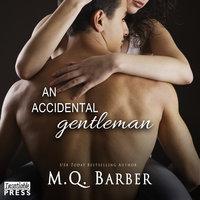An Accidental Gentleman - M.Q. Barber