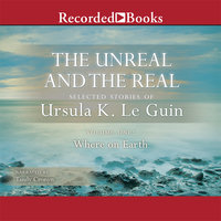 The Unreal and the Real, Vol 1 - Ursula K. Le Guin