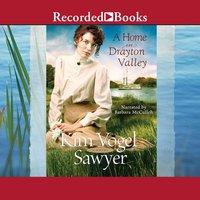 A Home in Drayton Valley - Kim Vogel Sawyer