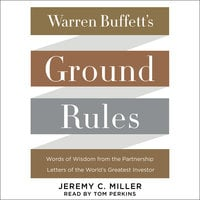 Warren Buffett's Ground Rules - Jeremy C. Miller