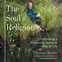 The Soul's Religion - Thomas Moore