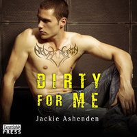 Dirty for Me - Jackie Ashenden