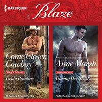 Come Closer, Cowboy & Daring Her SEAL - Anne Marsh, Debbi Rawlins