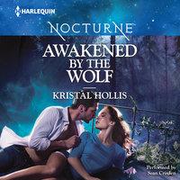 Awakened by the Wolf - Kristal Hollis
