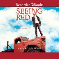 Seeing Red - Kathryn Erskine