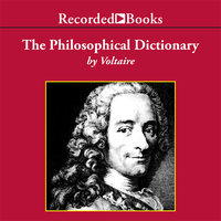 The Philosophical Dictionary - Voltaire