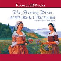 The Meeting Place - Janette Oke, T. Davis Bunn