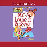 Mr. Louie Is Screwy! - Dan Gutman