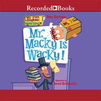 Mr. Macky is Wacky! - Dan Gutman