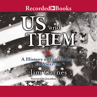 Us and Them: A History of Intolerance in America - Jim Carnes