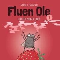 Fluen Ole #1: Fluen Ole lugter noget godt - Søren S. Jakobsen