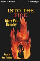 Into the Fire - Mary Pat Kanaley