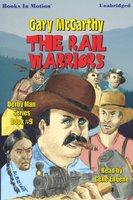 The Rail Warriors - Gary McCarthy