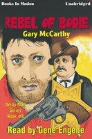 The Rebel Of Bodie - Gary McCarthy
