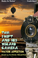 Tom Swift And His Wizard Camera - Victor Appleton