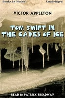 Tom Swift In The Caves of Ice - Victor Appleton