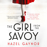 The Girl From The Savoy - Hazel Gaynor