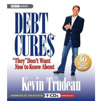 """Debt Cures """"They"""" Don't Want You to Know About - Kevin Trudeau"""