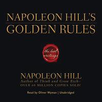 Napoleon Hill's Golden Rules - Napoleon Hill