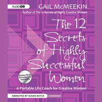 The 12 Secrets of Highly Successful Women - Gail McMeekin