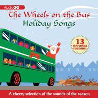 The Wheels on the Bus Holiday Songs - Various authors