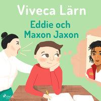 Eddie och Maxon Jaxon - Viveca Lärn