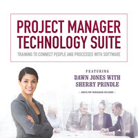 Project Manager Technology Suite - Dawn Jones, Sherry Prindle
